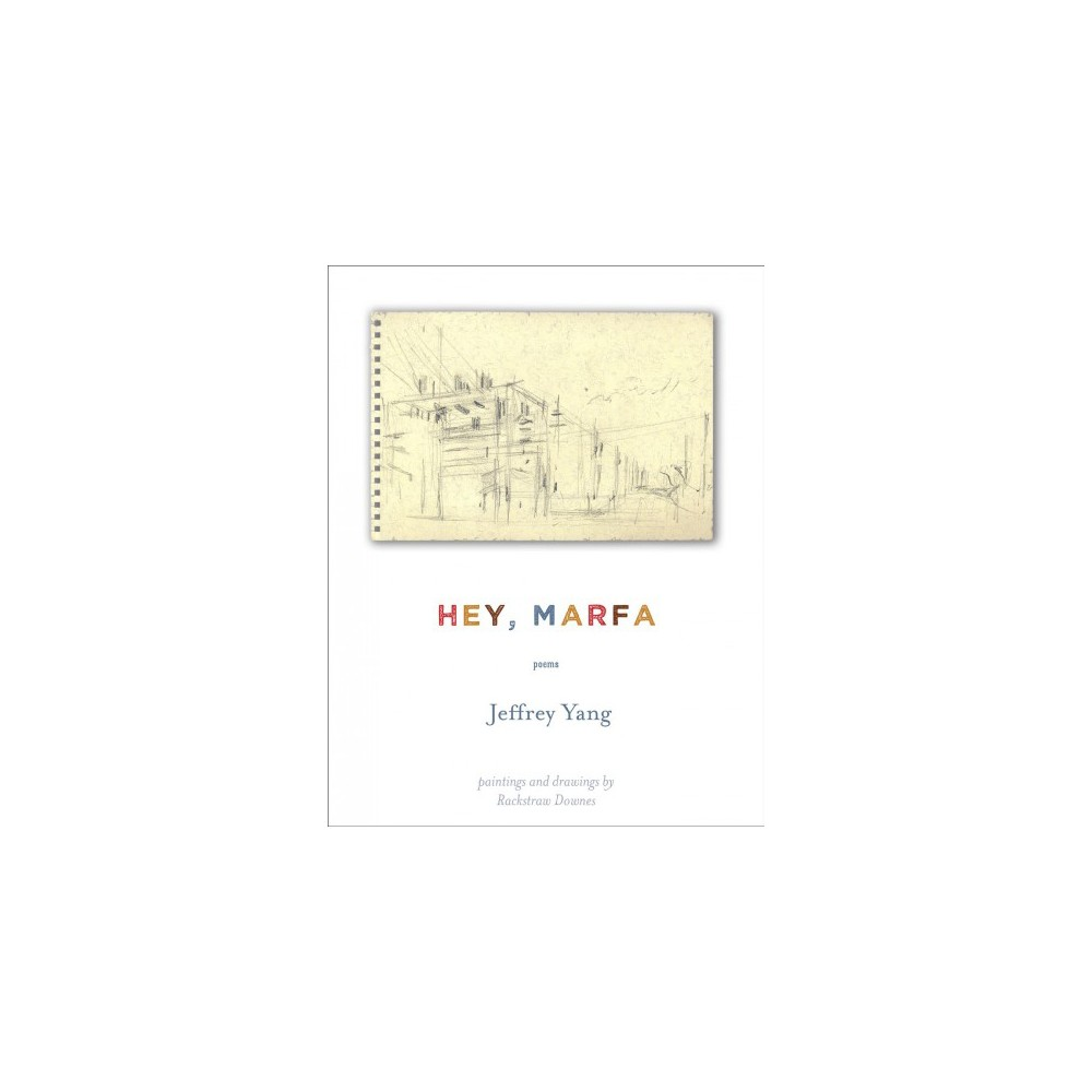 Hey, Marfa - by Jeffrey Yang (Paperback)