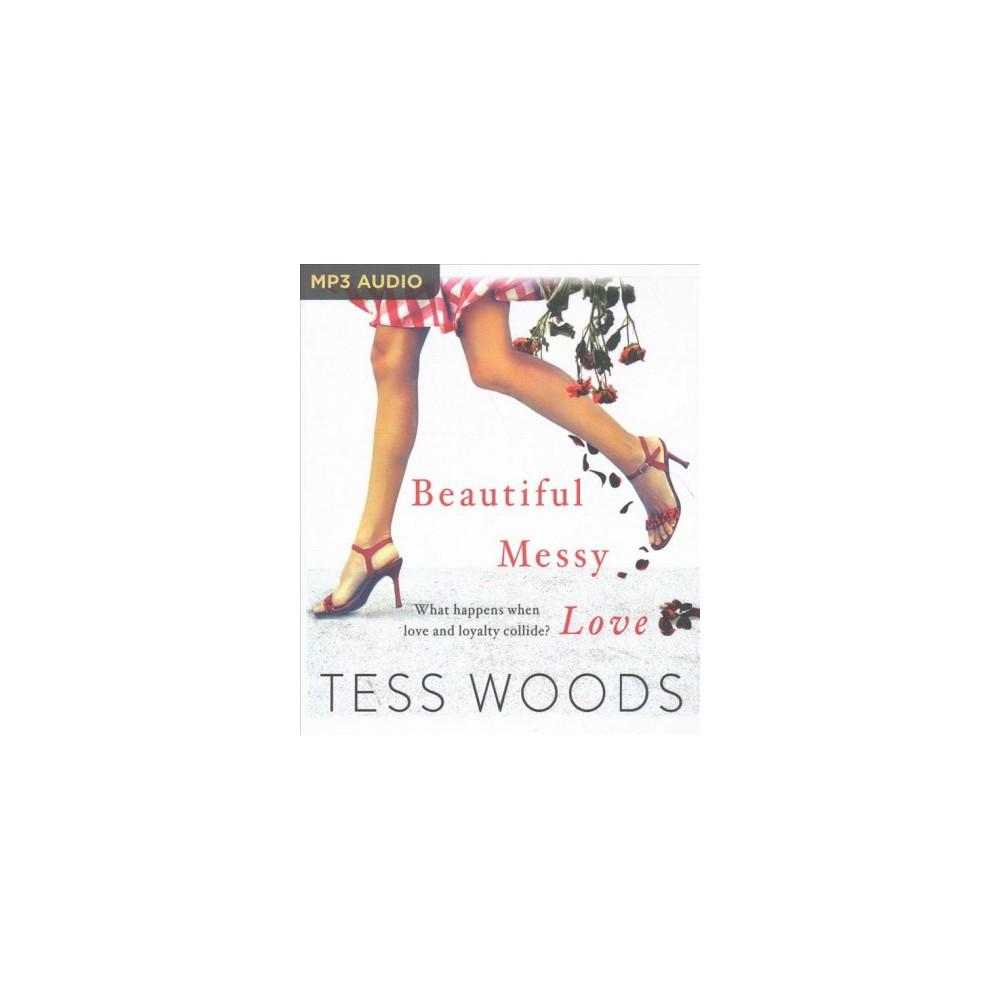 Beautiful Messy Love (MP3-CD) (Tess Woods)
