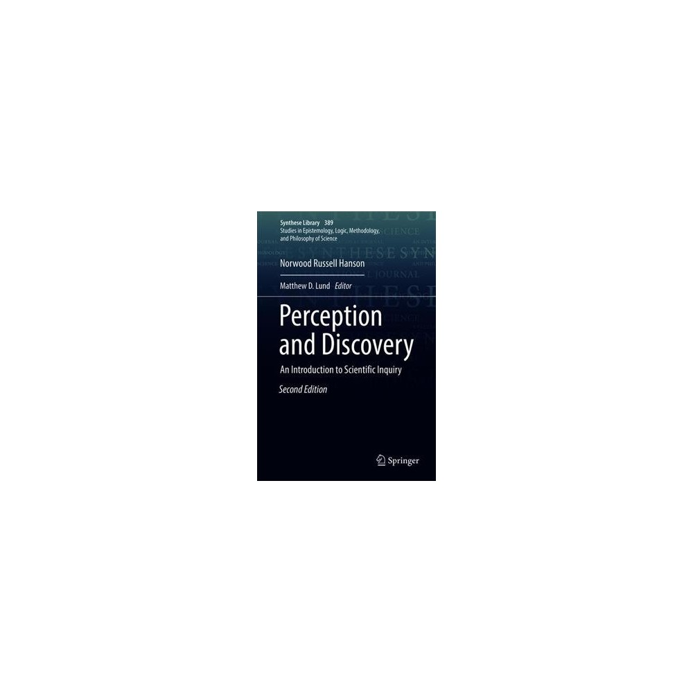 Perception and Discovery : An Introduction to Scientific Inquiry - by Norwood Russell Hanson (Hardcover)