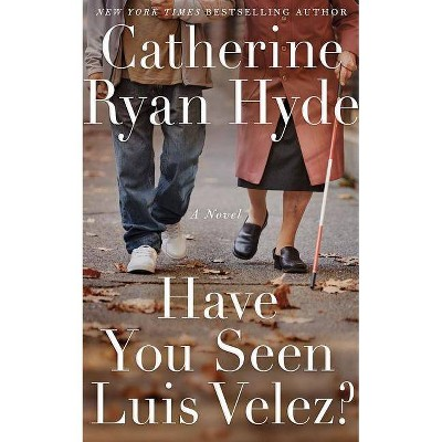 Have You Seen Luis Velez? - by  Catherine Ryan Hyde (Paperback)