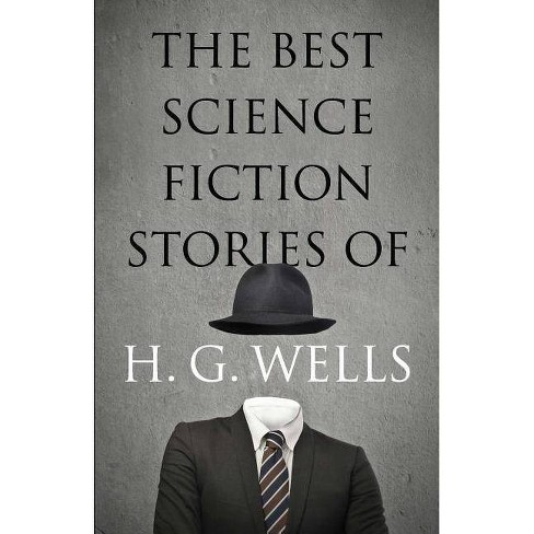 The Best Science Fiction Stories of H. G. Wells - by  H G Wells (Paperback) - image 1 of 1