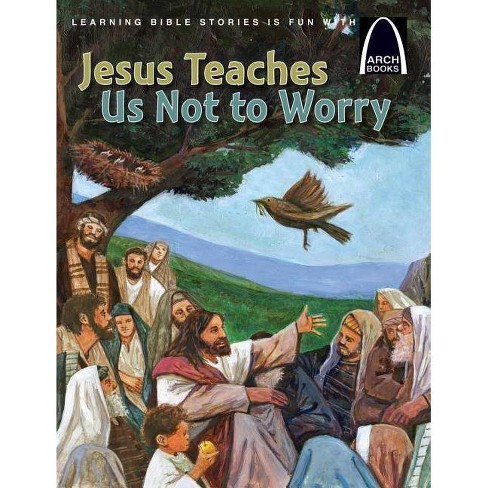 Jesus Teaches Us Not to Worry - by  Julie Stiegemeyer (Paperback) - image 1 of 1