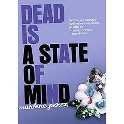 Dead Is a State of Mind ( Dead Is) (Paperback) by Marlene Perez