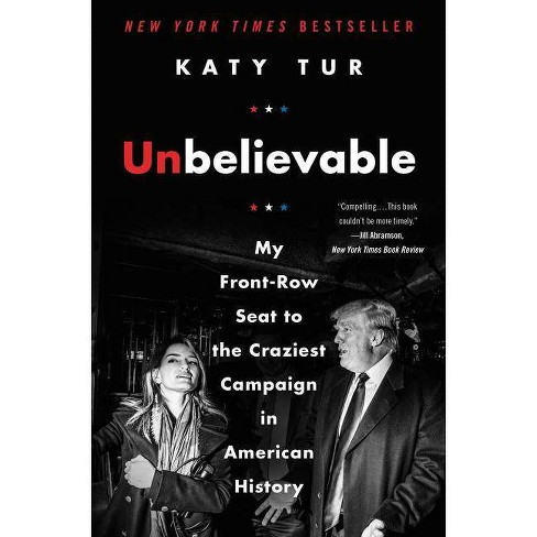 Unbelievable - by  Katy Tur (Hardcover) - image 1 of 1