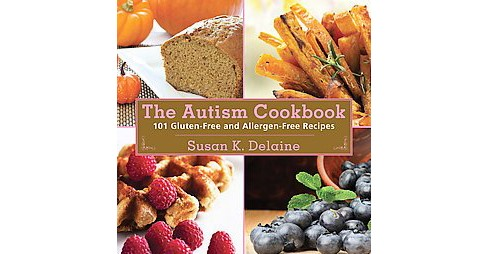 Autism Cookbook : 101 Gluten-Free and Allergen-Free Recipes: Free from Gluten, Egg, Milk, Rice, Soy, - image 1 of 1