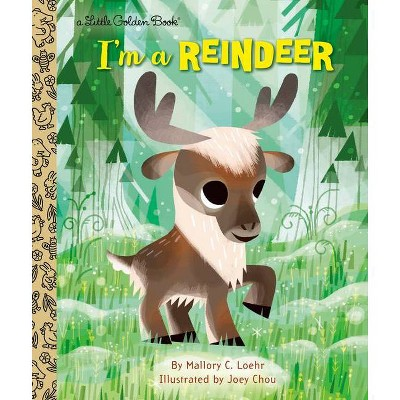 I'm a Reindeer - (Little Golden Book)by Mallory Loehr (Hardcover)