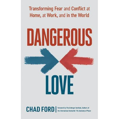 Dangerous Love - by  Chad Ford (Paperback)