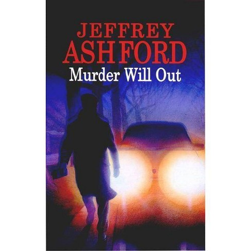 Murder Will Out - (Severn House Large Print) by  Jeffrey Ashford (Hardcover) - image 1 of 1