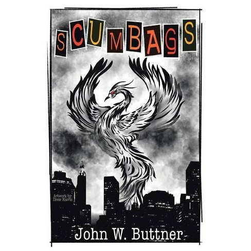 Scumbags - by  John W Buttner (Paperback) - image 1 of 1
