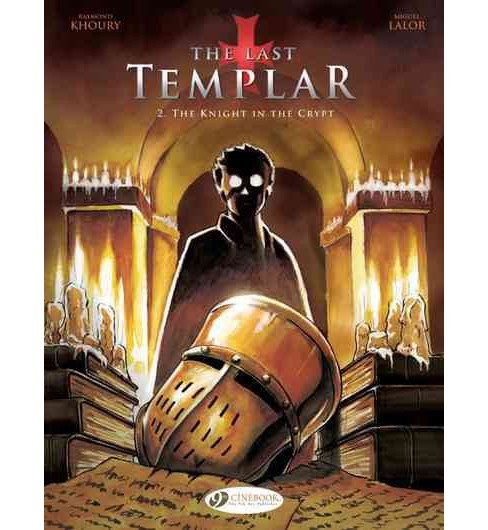 Last Templar 2 : The Knight in the Crypt (Paperback) (Raymond Khoury) - image 1 of 1