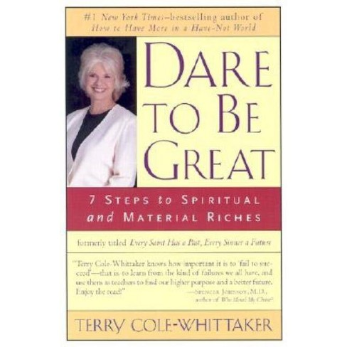 Dare to Be Great - by  Terry Cole-Whittaker (Paperback) - image 1 of 1