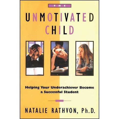 The Unmotivated Child - by  Natalie Rathvon (Paperback) - image 1 of 1