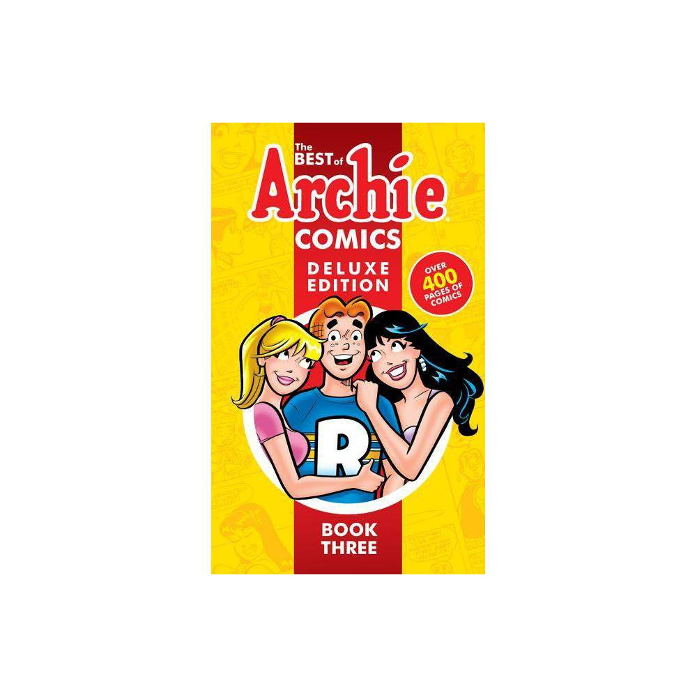 The Best Of Archie Comics 3 Deluxe Edition Best Of Archie Deluxe Hardcover