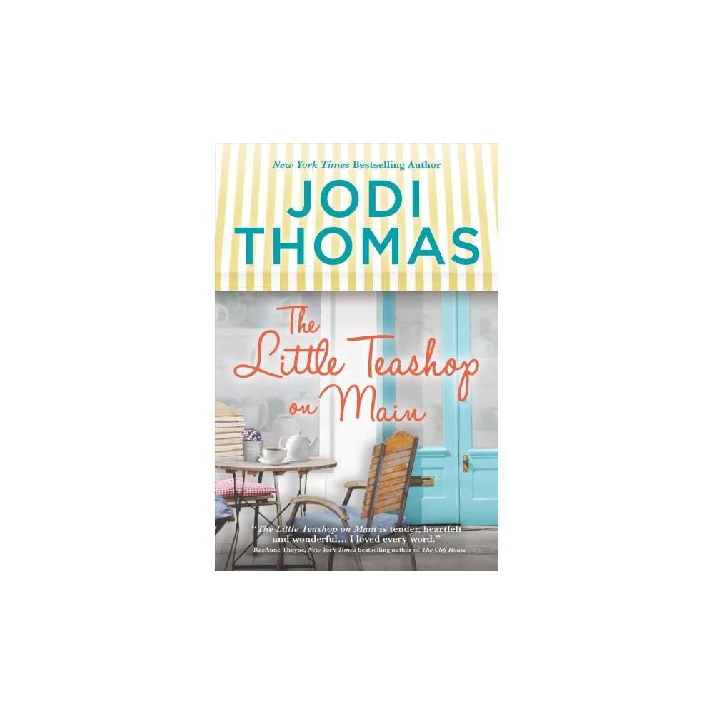 Little Teashop on Main - Original by Jodi Thomas (Hardcover)