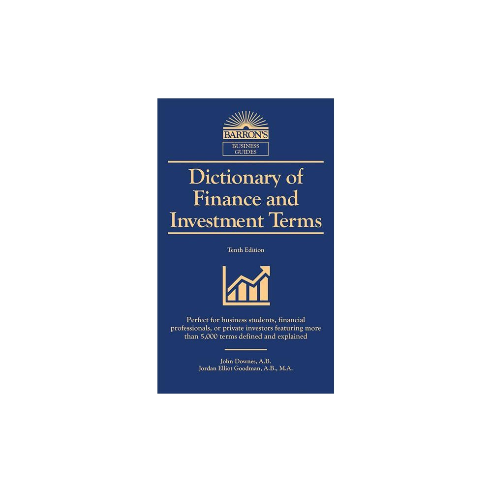 Dictionary of Finance and Investment Terms - 10 by John Downes & Jordan Elliot Goodman (Paperback)