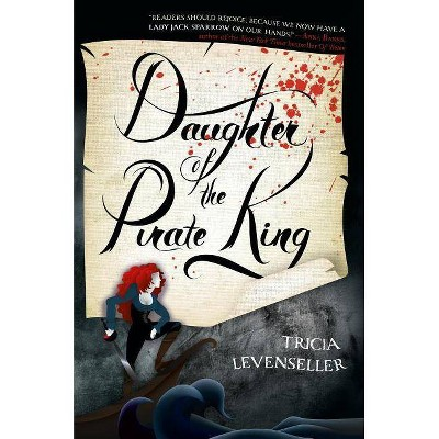 Daughter of the Pirate King - by  Tricia Levenseller (Hardcover)