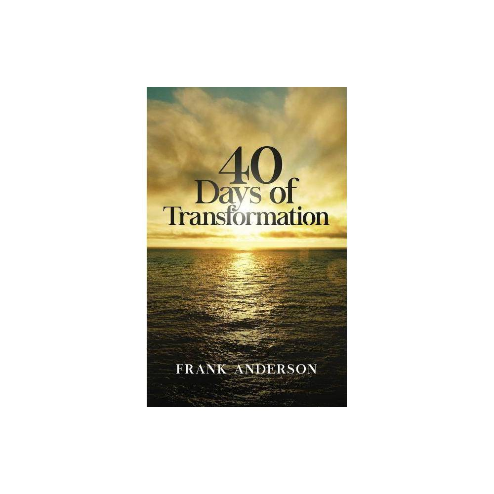 40 Days Of Transformation By Frank Anderson Paperback