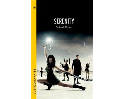 Serenity -  (Cultographies) by Frederick Blichert (Paperback) - image 1 of 1