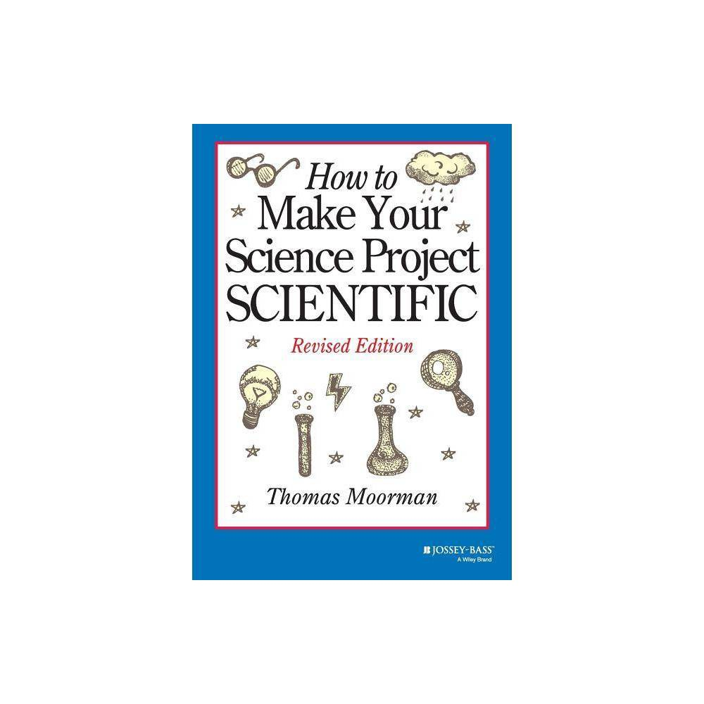 How To Make Your Science Project Scientific By Tom Moorman Paperback