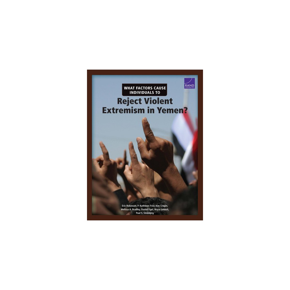 What Factors Cause Individuals to Reject Violent Extremism in Yemen? - (Paperback)