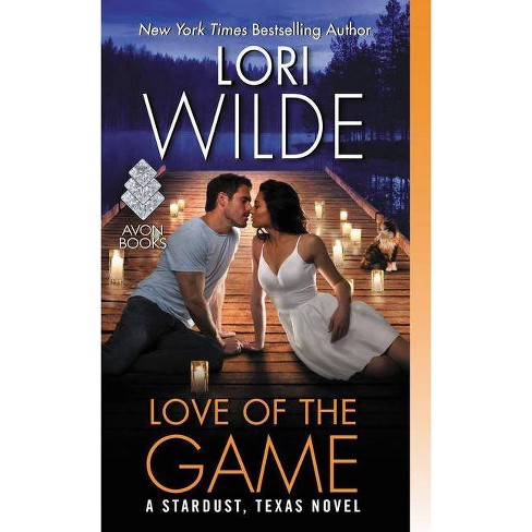 Love of the Game ( Stardust, Texas) (Paperback) by Lori Wilde - image 1 of 1