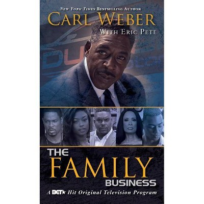The Family Business - by  Carl Weber & Eric Pete (Paperback)