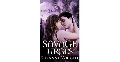 Savage Urges (Unabridged) (CD/Spoken Word) (Suzanne Wright) - image 1 of 1