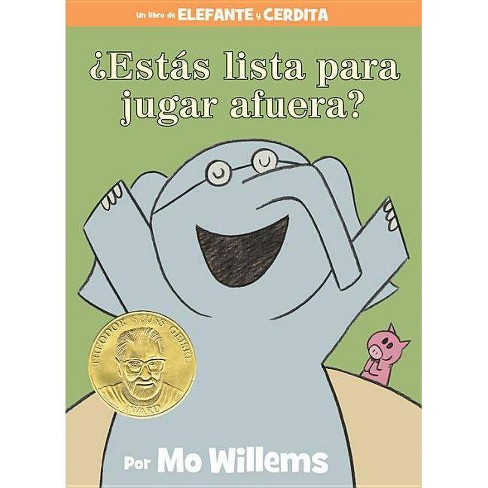 ¿estás Lista Para Jugar Afuera? (an Elephant & Piggie Book, Spanish Edition) - by  Mo Willems - image 1 of 1