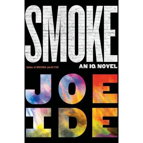 Smoke - (IQ Novel) by  Joe Ide (Hardcover) - image 1 of 1