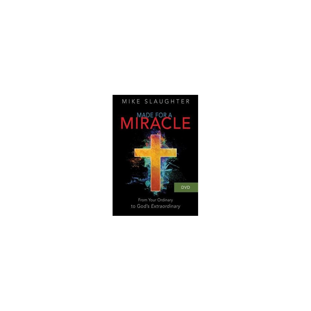 Made for a Miracle : From Your Ordinary to God's Extraordinary (Hardcover) (Mike Slaughter)