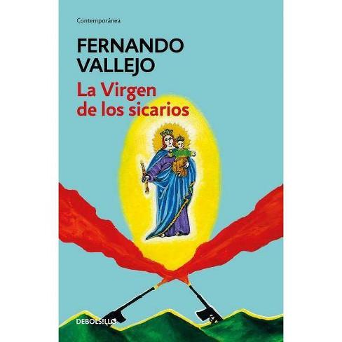 La Virgen de Los Sicarios / Our Lady of the Assassins - by  Fernando Vallejo (Paperback) - image 1 of 1