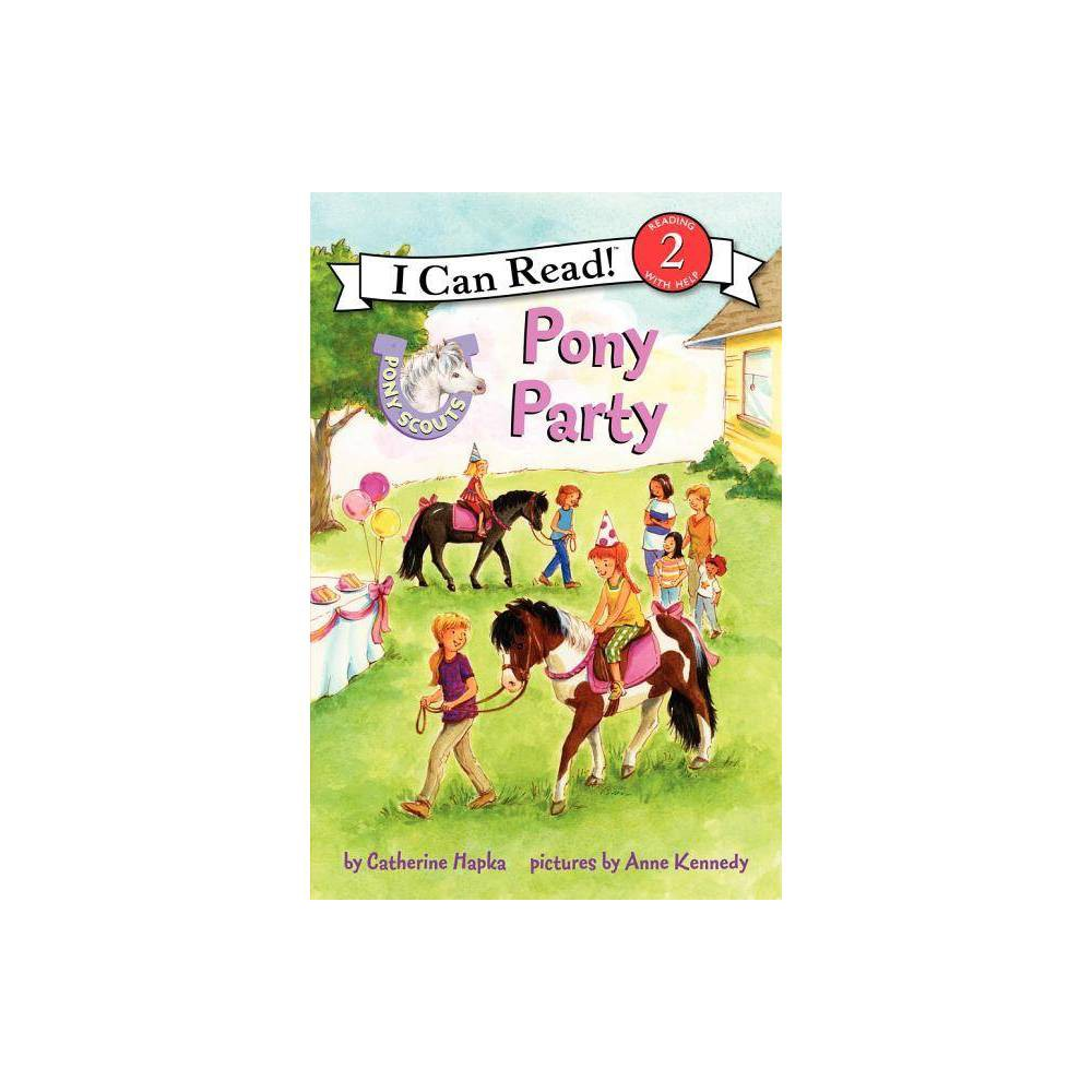 Pony Scouts Pony Party I Can Read Level 2 By Catherine Hapka Hardcover