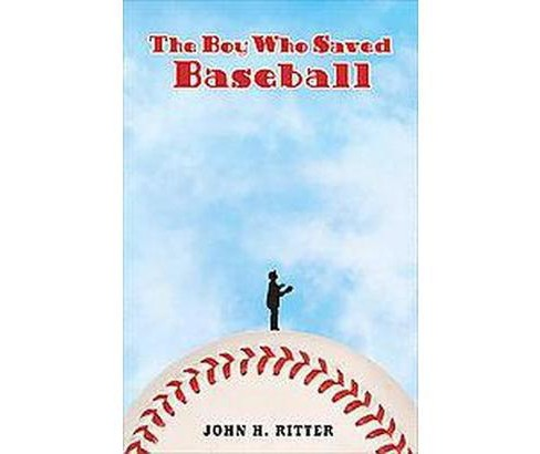 Boy Who Saved Baseball (Reprint) (Paperback) (John H. Ritter) - image 1 of 1