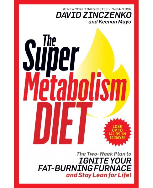 Super Metabolism Diet : The Two-week Plan to Ignite Your Fat-burning Furnace and Stay Lean for Life! - image 1 of 1