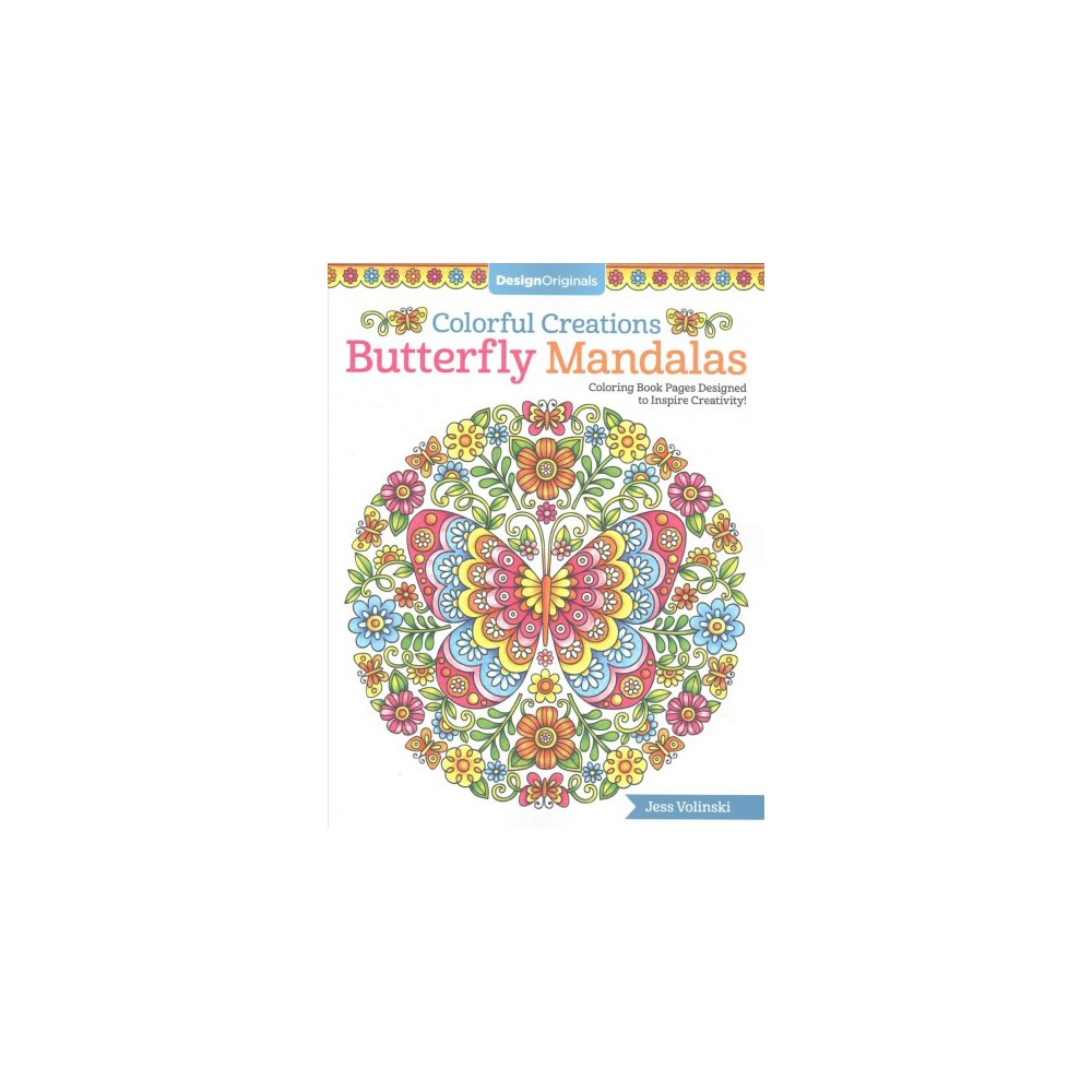 Colorful Creations Butterfly Mandalas : Coloring Book Pages Designed to Inspire Creativity! (Paperback)