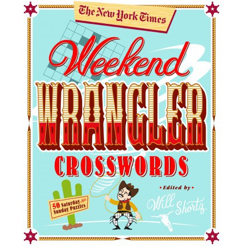 New York Times Weekend Wrangler Crosswords : 50 Saturday and Sunday Puzzles -   Book 3 (Paperback) - image 1 of 1