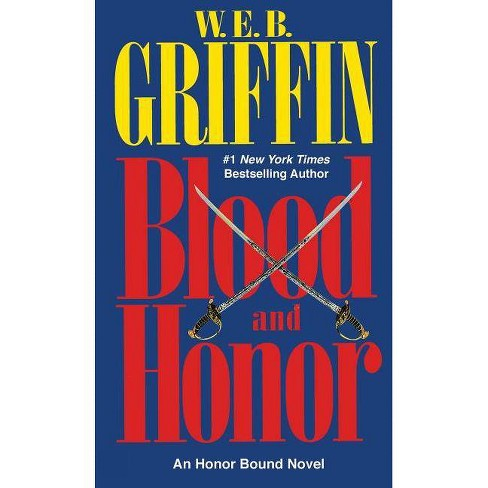 Blood and Honor - (Honor Bound) by  W E B Griffin (Paperback) - image 1 of 1
