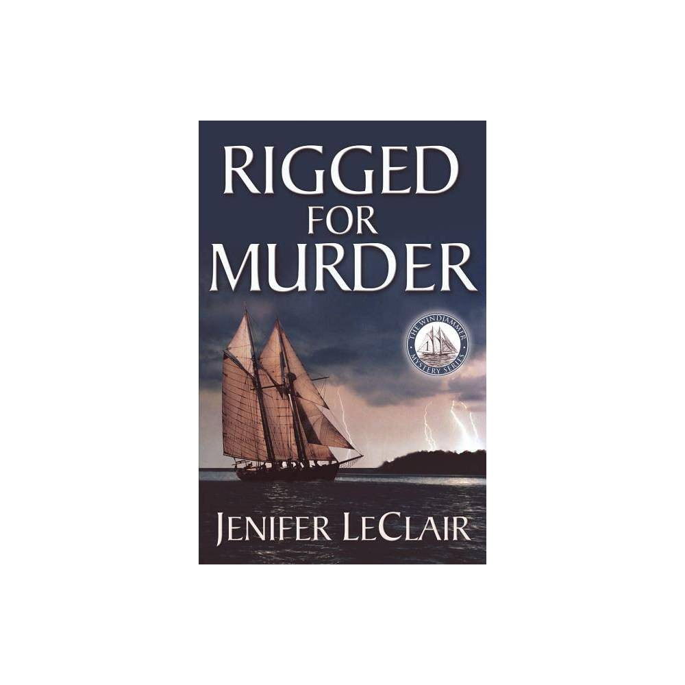 ISBN 9780980001716 product image for Rigged for Murder - (Windjammer Mysteries) 2 Edition by Jenifer LeClair (Paperba | upcitemdb.com
