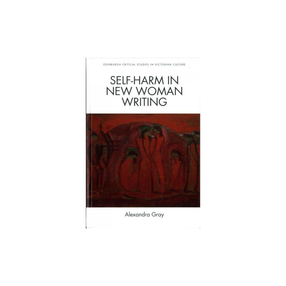 Self-Harm in New Woman Writing (Hardcover) (Alexandra Gray)