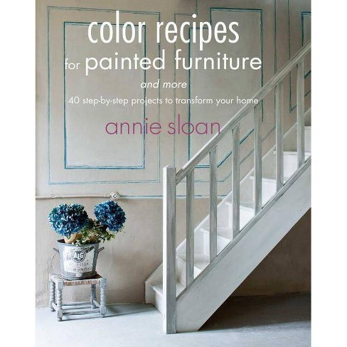 Color Recipes for Painted Furniture and More - by  Annie Sloan (Paperback) - image 1 of 1