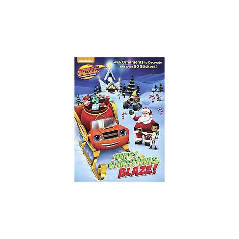 Merry Christmas, Blaze! - (Blaze & the Monster Machines) by  Rachel Chlebowski (Paperback) - image 1 of 1