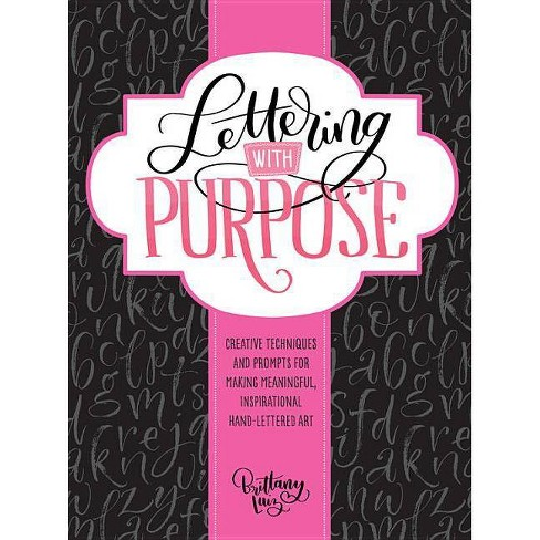 Lettering with Purpose - by  Brittany Luiz (Paperback) - image 1 of 1