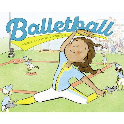Balletball - by  Erin Dionne (Hardcover) - image 1 of 1
