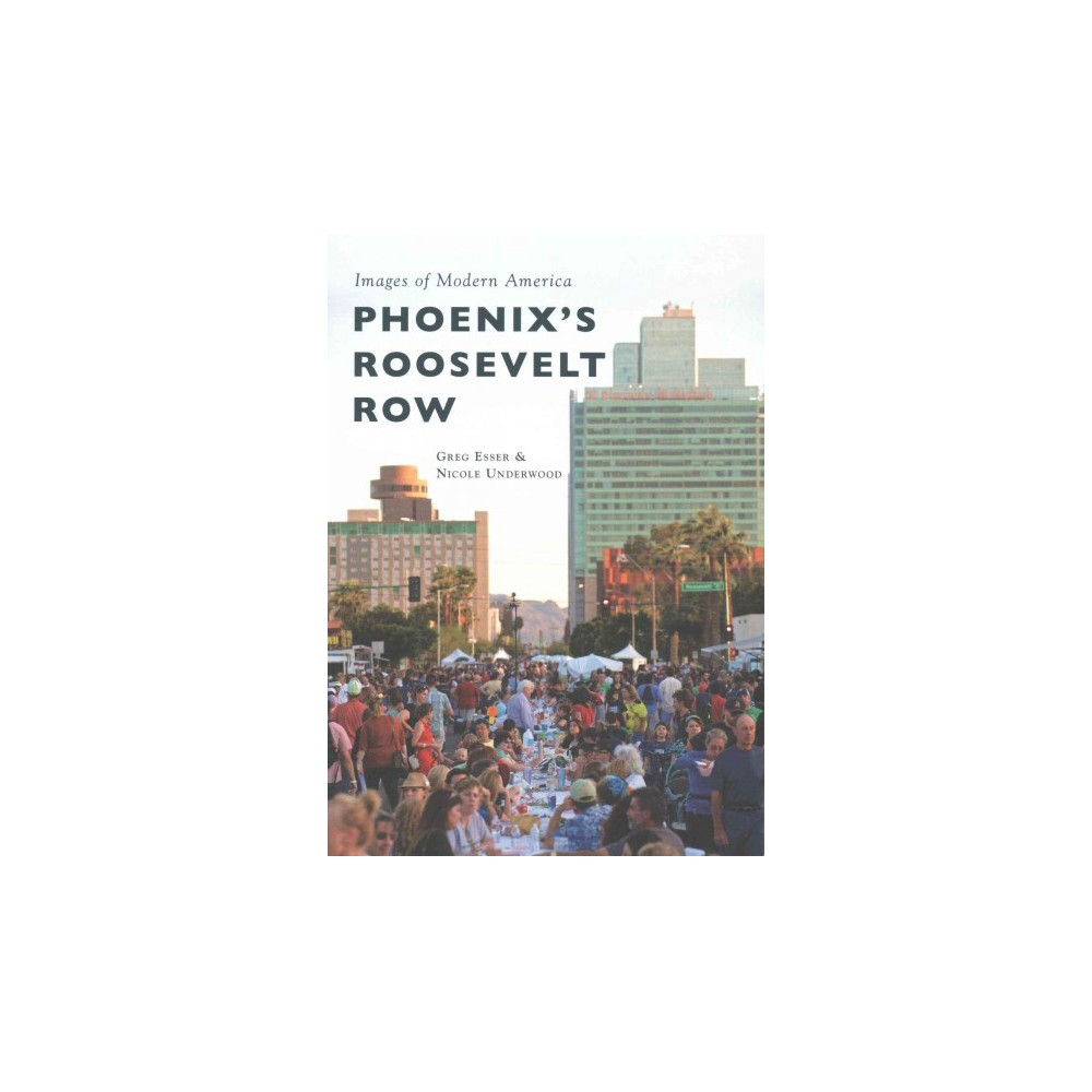 Phoenix's Roosevelt Row ( Images of Modern America) (Paperback)