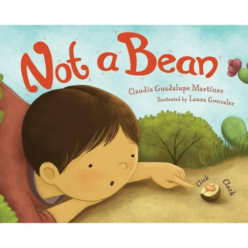 Not a Bean - by  Claudia Guadalupe Martinez (Hardcover) - image 1 of 1