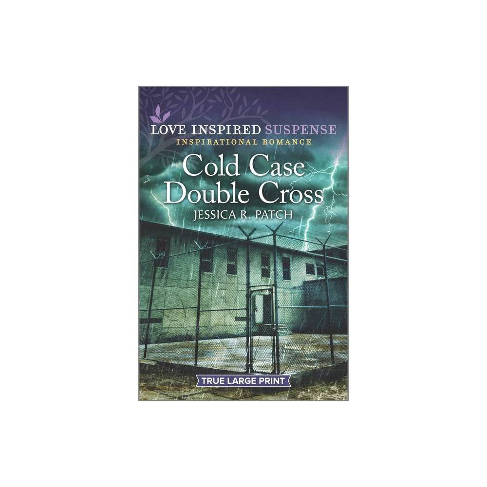 Cold Case Double Cross Cold Case Investigators Large Print By Jessica R Patch Paperback