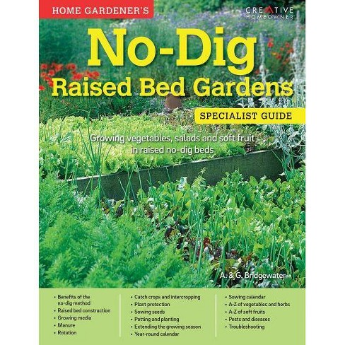 Home Gardener's No-Dig Raised Bed Gardens - (Specialist Guide) by  A & G Bridgewater (Paperback) - image 1 of 1