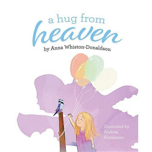 A Hug from Heaven - by  Anna Whiston-Donaldson (Hardcover) - image 1 of 1