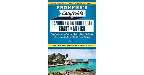 Frommer's Easyguide to Cancun and the Caribbean Coast (Paperback) (Christine Delsol & Maribeth Mellin) - image 1 of 1