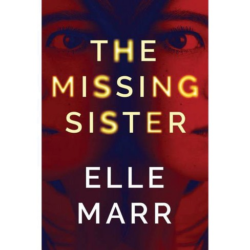 The Missing Sister - by  Elle Marr (Paperback) - image 1 of 1
